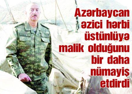 Azərbaycan əzici hərbi üstünlüyə malik olduğunu bir daha nümayiş etdirdi